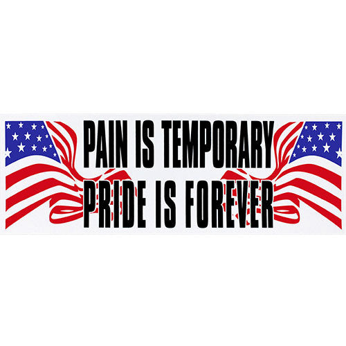 Pain Is Temporary With Flags Bumper Sticker