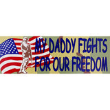 My Daddy Fights For Our Freedom Camo Bumper Sticker