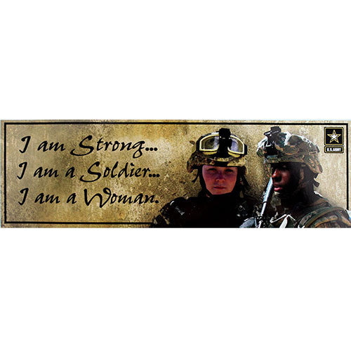 I Am Strong, A Soldier, A Woman Bumper Sticker