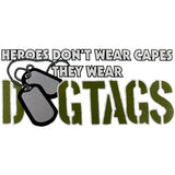 Heroes Don't Wear Capes They Wear Dog Tags Clear Decal