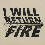 I Will Return Fire T-Shirt