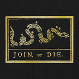 Join, or Die T-Shirt - Gold on Black