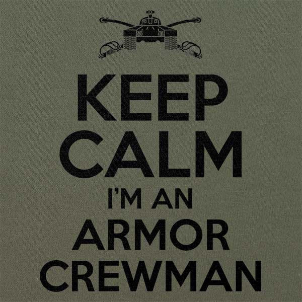 Keep Calm I'm an Armor Crewman T-Shirt