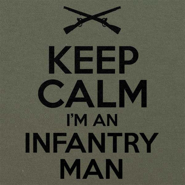 Keep Calm I'm an Infantry Man T-Shirt