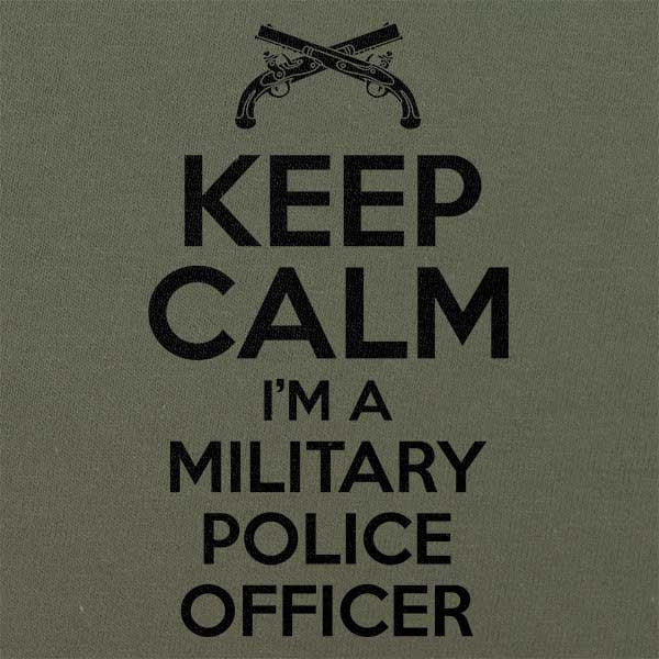 Keep Calm I'm a Military Police Officer T-shirt