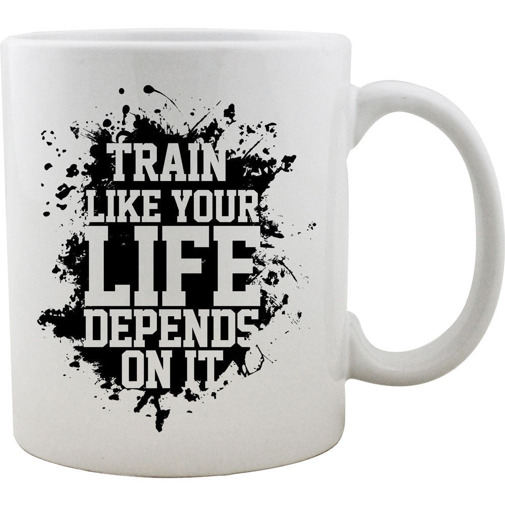 Train Like Your Life Depends on It Mug