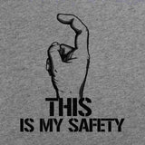 This is My Safety T-Shirt