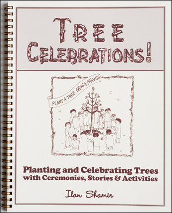 Tree Celebrations! - Planting and Celebrating Trees