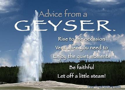 Advice from a Geyser Jumbo Magnet