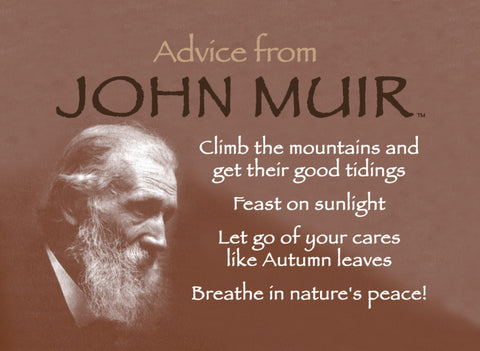 Advice from John Muir Jumbo Magnet