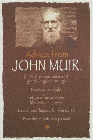 Advice from John Muir- Frameable Art Card