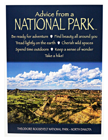 Advice from a National Park - Theodore Roosevelt National Park - Frameable Art Poster 9x12
