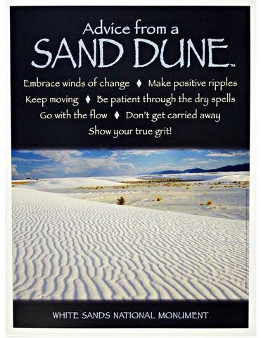 Advice from a Sand Dune- White Sands National Monument- Frameable Art Poster 9x12