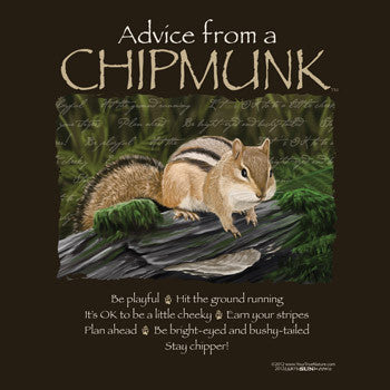 Advice from a Chipmunk T-Shirt