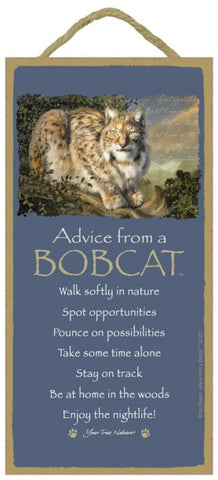Advice from a Bobcat Hanging Wood Sign