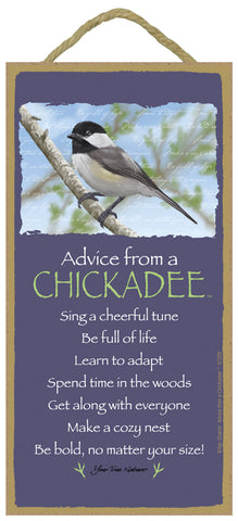 Advice from a Chickadee Hanging Wood Sign