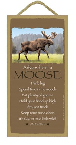 Advice from a Moose Hanging Wood Sign