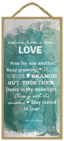 Advice from a Tree - Love Hanging Wood Sign