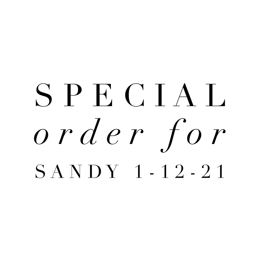 Special Order for Sandy 1-12-21