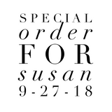 Special Order for Susan 9-27-18