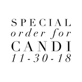 Special Order For Candi 11-30-18