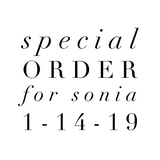 Special Order for Sonia 1-14-19
