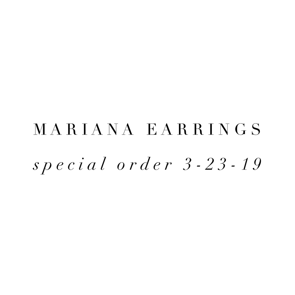 Special Order For Mariana Earrings 3-23-19