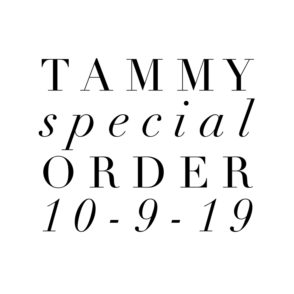 Tammy Special Order 10-9-19