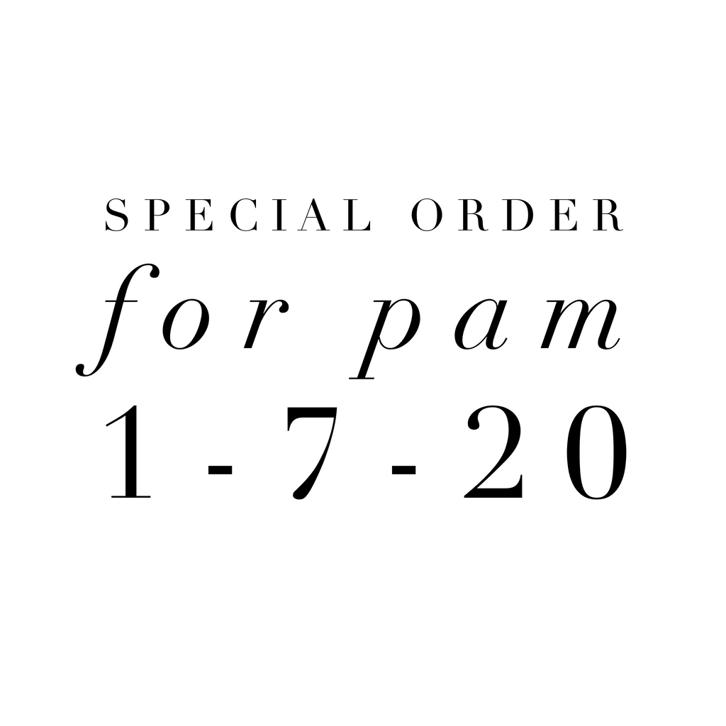 Special Order for Pam 1-7-20