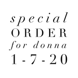 Special Order for Donna 1-7-20