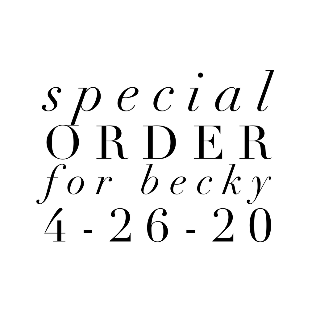 Special Order for Becky Second Half 3-26-20
