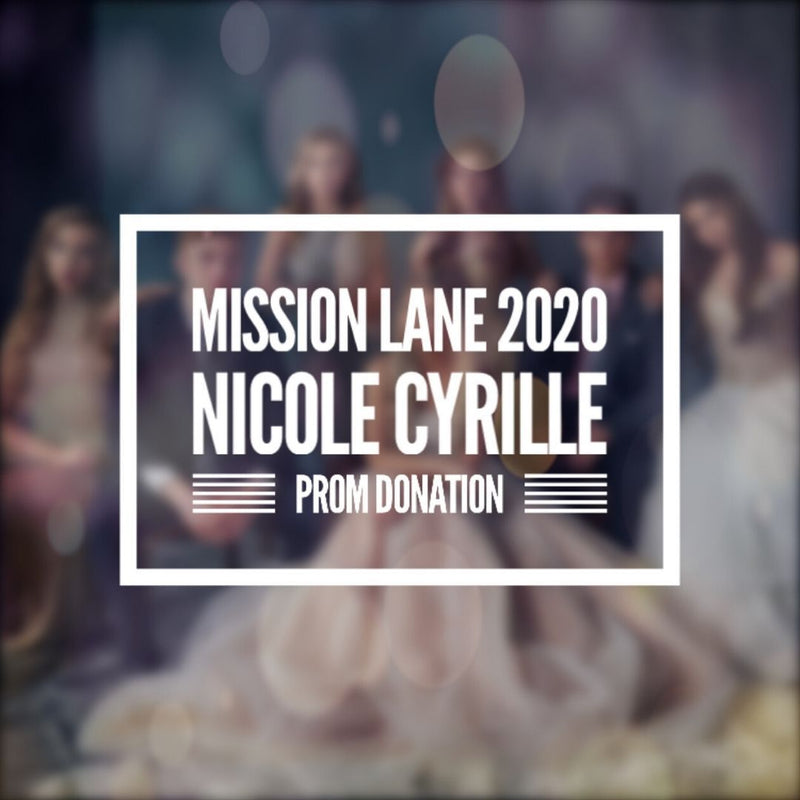 2020 Nicole Cyrille Prom Donation, The Show Must Go On! | Mission Lane