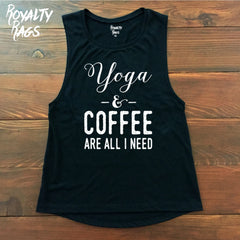 *♛ ALL I NEED IS YOGA AND COFFEE MUSCLE TANK ♛*