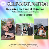 Releasing the Fear of Rejection (InnerTalk subliminal personal empowerment CD and MP3)