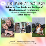 Releasing Fear, Doubt and Feelings of Hopelessness and Helplessness (InnerTalk subliminal personal empowerment CD and MP3)