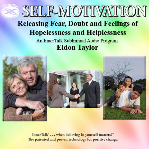 Releasing Fear, Doubt and Feelings of Hopelessness and Helplessness (InnerTalk subliminal self help program)