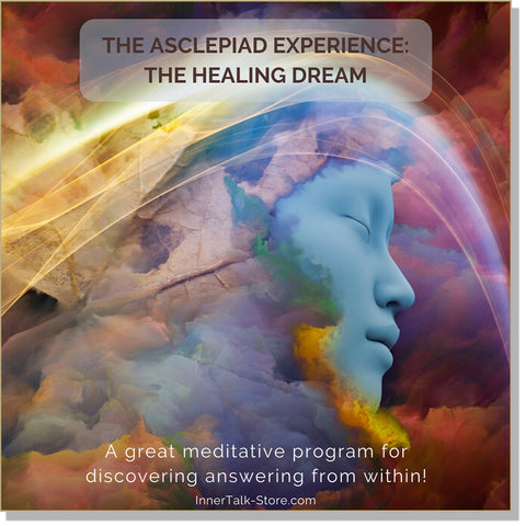 Asclepiad Experience: The Healing Dream (InnerTalk subliminal personal empowerment CD and MP3)