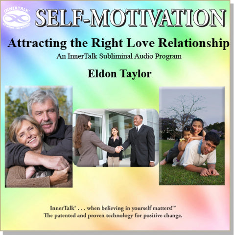 Attracting the Right Love Relationship (InnerTalk subliminal self help CD and MP3)