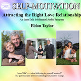Attracting the Right Love Relationship (InnerTalk subliminal personal empowerment CD and MP3)