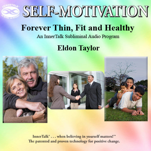 Forever Thin, Fit and Healthy (InnerTalk subliminal self help program)
