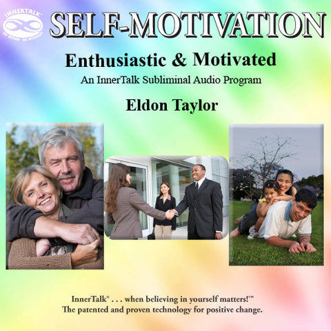 Enthusiastic and Motivated - An InnerTalk Subliminal personal empowerment CD / MP3. The best way to use positive affirmations for self growth.