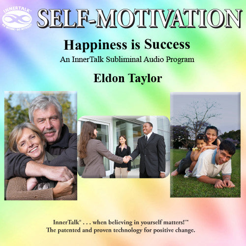Happiness is Success - InnerTalk subliminal self help CD / MP3. Positive affirmations for positive change!