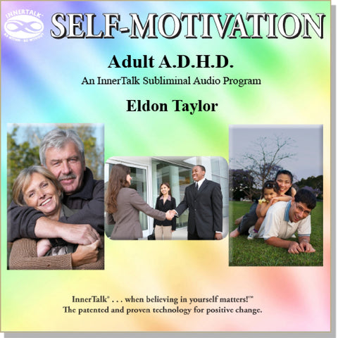 Adult ADHD - InnerTalk subliminal self help / personal empowerment CD / MP3. The best method for positive subliminal affirmations; patented proven and guaranteed