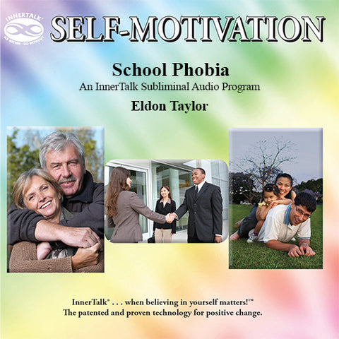 School Phobia - An InnerTalk subliminal self help CD / MP3. The best positive affirmations for positive change!