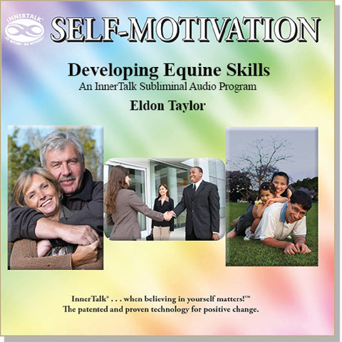 Developing Equine Skills - an InnerTalk subliminal self growth CD / MP3. The best way to use positive affirmations for personal empowerment!
