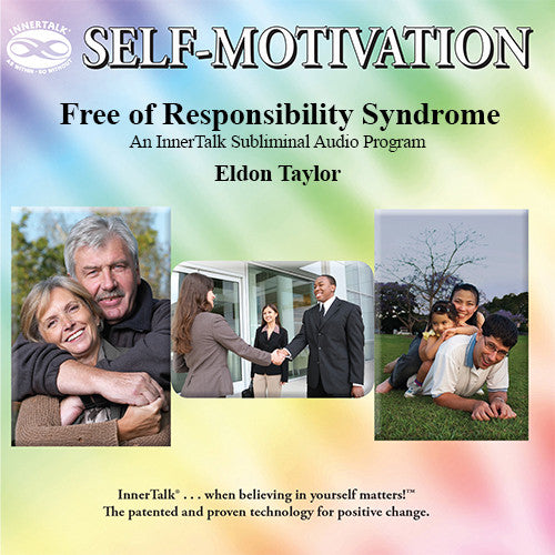 Freedom from Responsibility Syndrome (InnerTalk subliminal self help program)