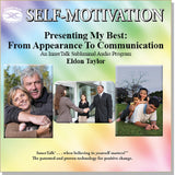 Presenting My Best: From Appearance to Communication - An InnerTalk Subliminal Personal Empowerment / self help Audio CD / MP3. The best method for positive subliminal affirmations; patented, proven, and guaranteed