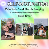 Pain Relief and Health Imaging (Hypnosis, guided imagery and InnerTalk subliminal self help / personal empowerment CD and MP3)