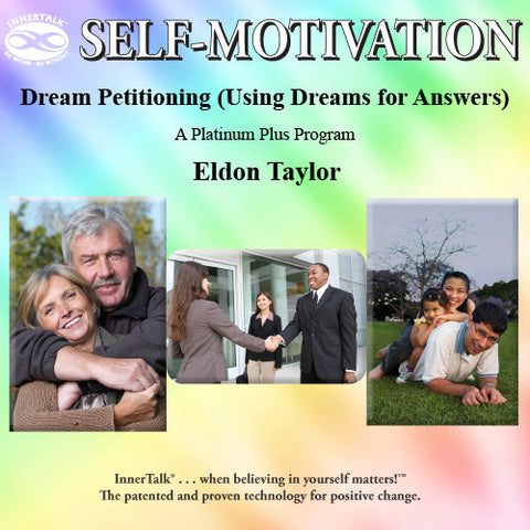 Dream Petitioning: Using Dreams for Answers - Platinum Plus plus InnerTalk subliminal self help affirmations CD / MP3