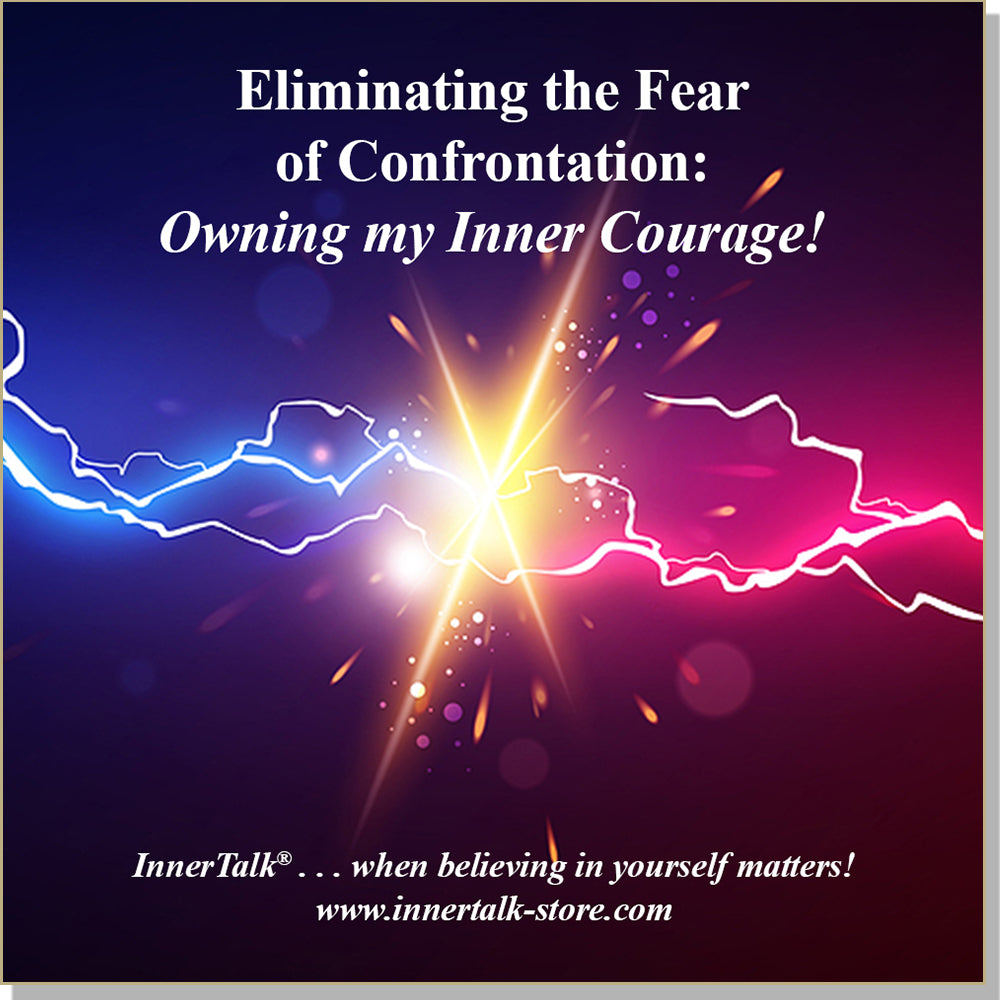 Eliminating the Fear of Confrontation - an InnerTalk subliminal self help affirmations CD and MP3 - the best proven technology
